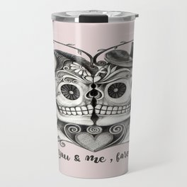 Sugar Skull Couple, It's You and Me, Forever Travel Mug