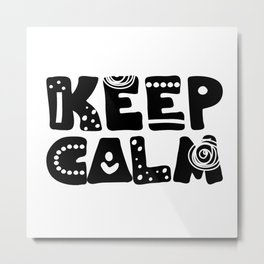 Keep calm lettering Metal Print