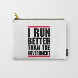 Run Better Than Government Funny Gym Quote Carry-All Pouch