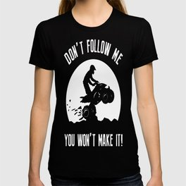 Don_t Follow Me T-shirt