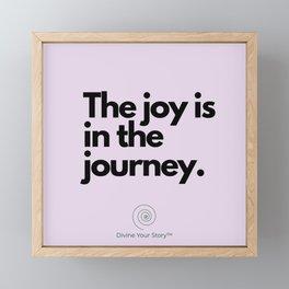 The joy is in the journey. Framed Mini Art Print