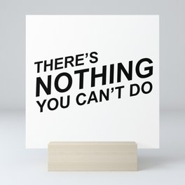"""There's Nothing You Can't Do"" 100 Days of Sunlight Quote Mini Art Print"