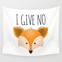 I Give No Fox Wall Tapestry