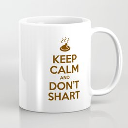 Keep Calm and Don't Shart Coffee Mug