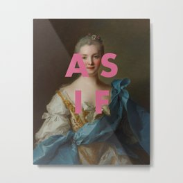 AS IF Metal Print