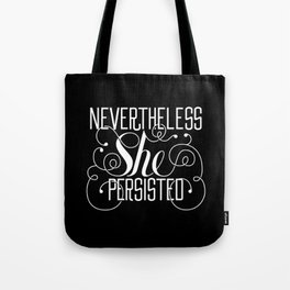Nevertheless She Persisted // Black + White Tote Bag