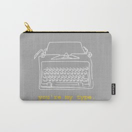 You're my type typewriter Carry-All Pouch