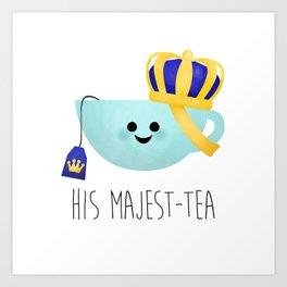 His Majest-tea Art Print