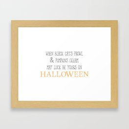 May luck be yours on Halloween Framed Art Print