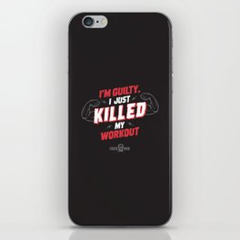 I just killed my workout iPhone Skin