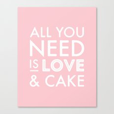 All you need is love & cake Canvas Print