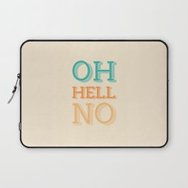 Hell No Laptop Sleeve