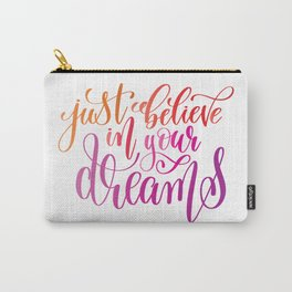 Just Believe In Your Dreams Carry-All Pouch