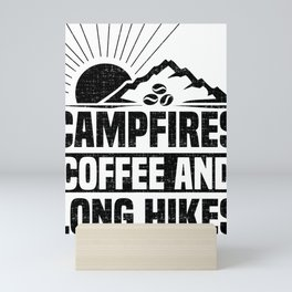 Campfires Coffee and Long Hikes Mini Art Print