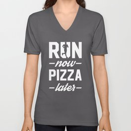 Run Now Pizza Later Unisex V-Neck