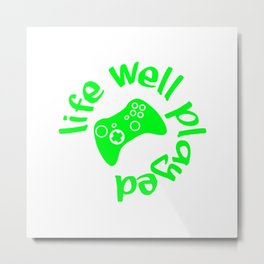 Gamer Life Well Played V2 Metal Print