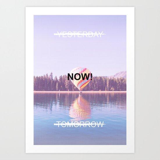 Inspiration - Do It Now! Art Print