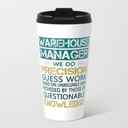 WAREHOUSE MANAGER Travel Mug