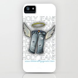 Holy Jeans iPhone Case