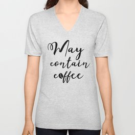 May contain coffee Unisex V-Neck