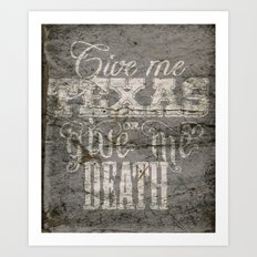Give Me Texas... Art Print
