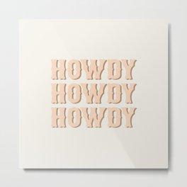 Howdy Western Metal Print