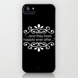 They Lived Happily Ever After iPhone Case