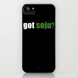 Got Soju? Funny Korean Drink Alcohol iPhone Case