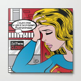 #superheroproblems SuperGirl Metal Print
