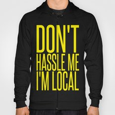 Don't Hassle Me I'm Local  |  Bill Murray Hoody