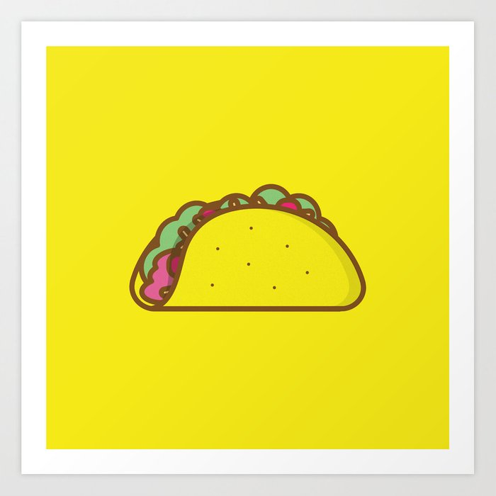 Tacos are a wonderful thing. Art Print