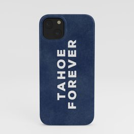 Tahoe Forever iPhone Case