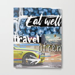 Eat well  Travel often - worthwhile vers Metal Print