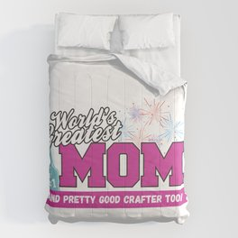 Worlds Greatest Mom  And Crafter Comforters