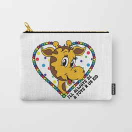 I'll always be a Toys R Us kid! Carry-All Pouch