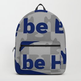 be happy b brave be you Backpack