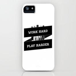 Work Hard, Play Harder iPhone Case