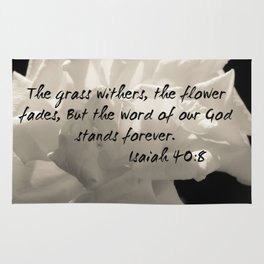 """The grass withers, the flower fades, But the word of our God stands forever"". Rug"