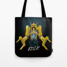 Get Away From Her You BITCH! Tote Bag