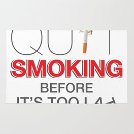 Quit Smoking before it is too late - Great American Smokeout Rug