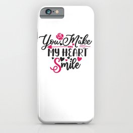 You Make My Heart Smile - Funny Love humor - Cute typography - Lovely and romantic quotes illustration iPhone Case