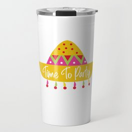 Cinco De Mayo Time To Party Fiesta Sombrero Travel Mug