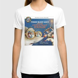 """Three Blind Mice and the Christmas Surprise"" (Mother Goose Retold-Front cover) T-shirt"