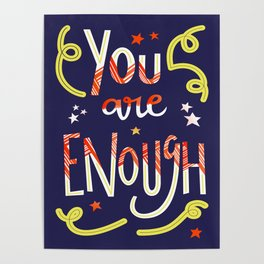 You Are Enough Quote Art - Blue, Orange, White and Green Poster
