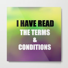 I have read the terms and conditions Metal Print