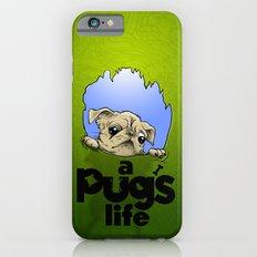 a Pug's life Slim Case iPhone 6s