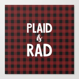Plaid is Rad Canvas Print