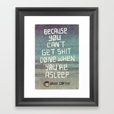 Can't get shit done Framed Art Print