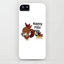 Chickens are my Happy Pills iPhone Case