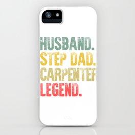 Funny Men Vintage T Shirt Husband Step Dad Carpenter Legend iPhone Case